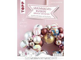 Weihnachtskugeln kreativ gestalten kreativ kompakt Festliche Dekoideen und Geschenke
