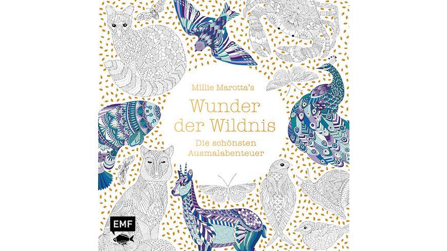 Millie Marotta s Wunder der Wildnis Die schoensten Ausmalabenteuer