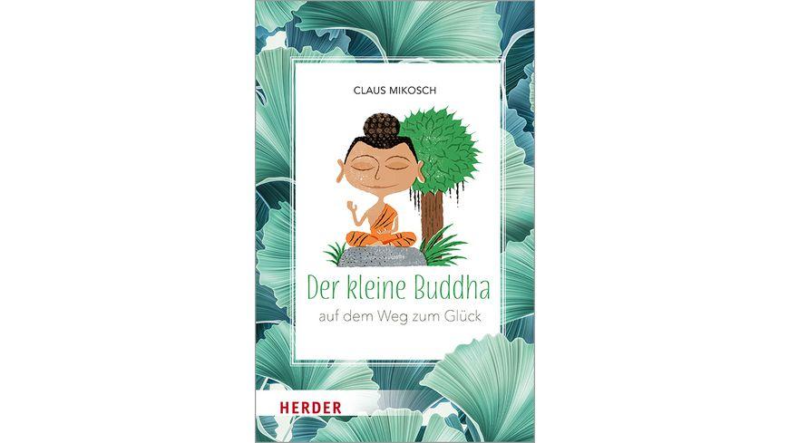 Der kleine Buddha Auf dem Weg zum Glueck