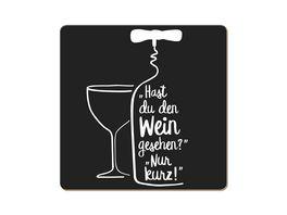 GRAFiK WERKSTATT Korkuntersetzer Hast du den Wein gesehen