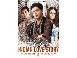 Indian Love Story Lebe und denke nicht an morgen