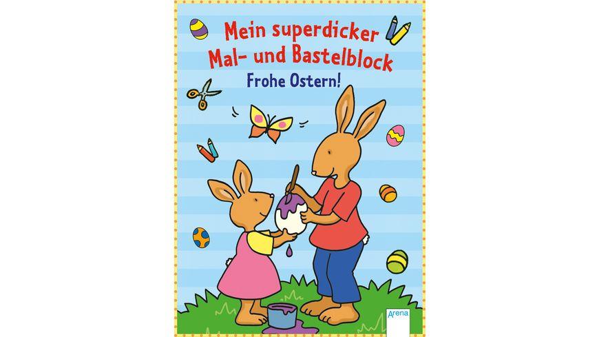 Mein superdicker Mal und Bastelblock Frohe Ostern