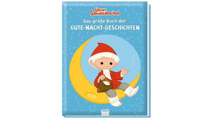 Troetsch Unser Sandmaennchen Das grosse Buch der Gute Nacht Geschichten Geschichtenbuch Kinderbuch Sandmann