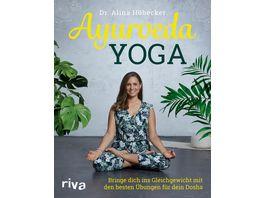 Ayurveda Yoga Bringe dich ins Gleichgewicht mit den besten Uebungen fuer dein Dosha