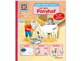 WAS IST WAS Kindergarten Malen Raetseln Stickern Auf dem Ponyhof Malen Raetseln Stickern