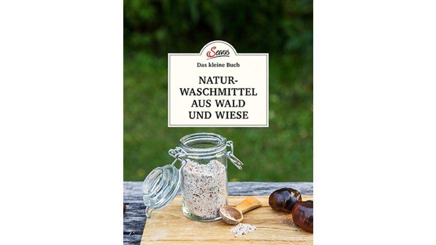 Das kleine Buch: Naturwaschmittel aus Wald und Wiese