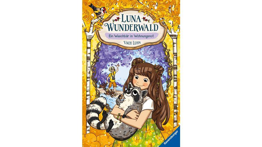 Luna Wunderwald Band 3 Ein Waschbaer in Wohnungsnot