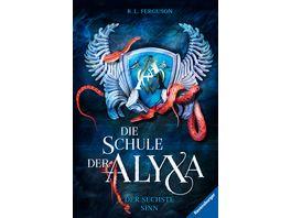 Die Schule der Alyxa Band 3 Der sechste Sinn