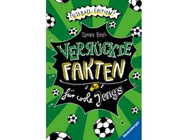 Verrueckte Fakten fuer coole Jungs Fussball Edition