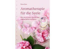 Aromatherapie fuer die Seele