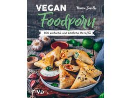 Vegan Foodporn 100 einfache und koestliche Rezepte