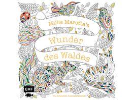 Millie Marotta s Wunder des Waldes Die schoensten Ausmalabenteuer