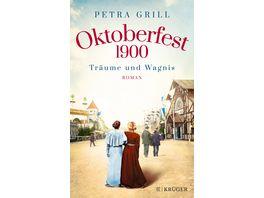 Oktoberfest 1900 Traeume und Wagnis