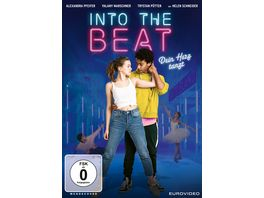 Into the Beat Dein Herz tanzt