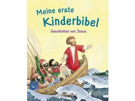 Meine erste Kinderbibel Geschichten von Jesus