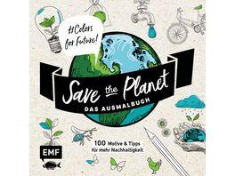 Save the Planet Das Ausmalbuch Colors for Future
