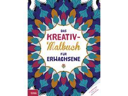Das Kreativ Malbuch fuer Erwachsene