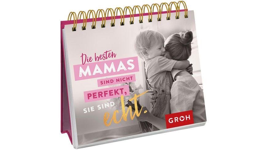 Die besten Mamas sind nicht perfekt, sie sind echt