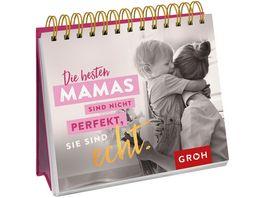 Die besten Mamas sind nicht perfekt sie sind echt