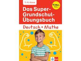 Klett Das Super Grundschul Uebungsbuch Deutsch und Mathematik 1 4 Klasse