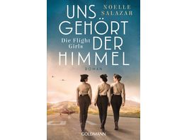 Uns gehoert der Himmel Die Flight Girls