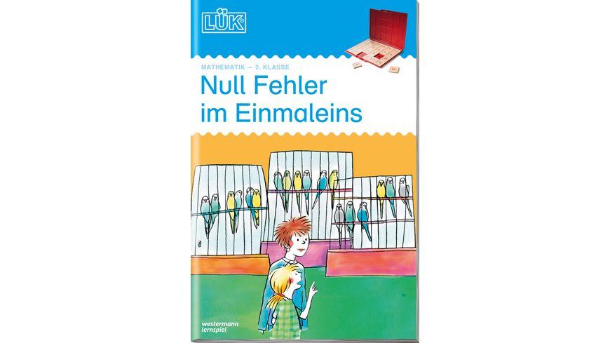 LÜK-Übungshefte / LÜK Mathematik / 2./3. Klasse - Mathematik: Null Fehler im Einmaleins