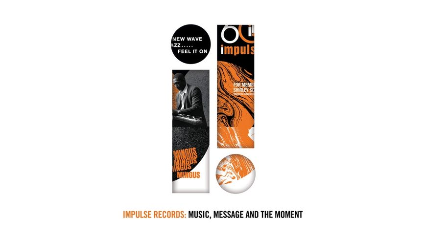 Impulse Records: Music,Message And The Moment