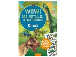 WOW Das Metallic Stickerbuch Dinos Ueber 300 Metallic Sticker