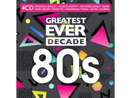 Greatest Ever Decade The Eighties