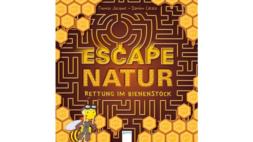 Escape Natur. Rettung im Bienenstock Der spannende Rätselspaß für Kinder ab 8 Jahren mit Labyrinthen, Suchbildern und Logikaufgaben