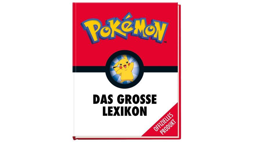 Pokémon: Das große Lexikon Mehr als 300 Seiten geballtes Wissen - für alle kleinen und großen Pokémon-Fans!