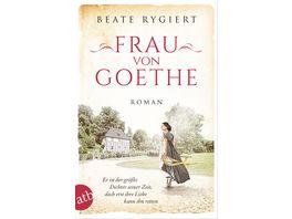 Frau von Goethe Er ist der groesste Dichter seiner Zeit doch erst ihre Liebe kann ihn retten