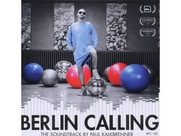 Berlin Calling The Soundtrack By Paul