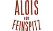 ALOIS VON FEINSPITZ
