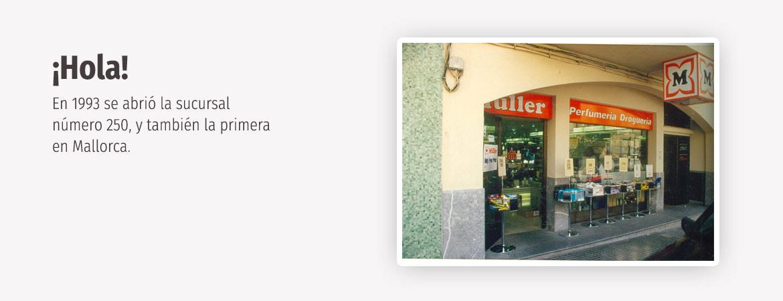 1993 - primera sucursal en Mallorca