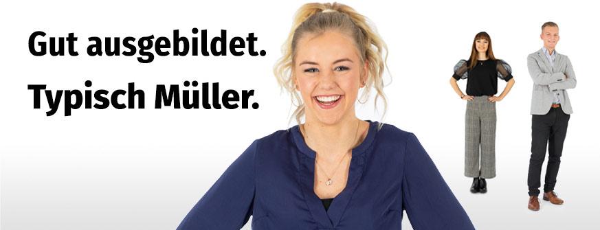 Gut ausgebildet. Typisch Müller.