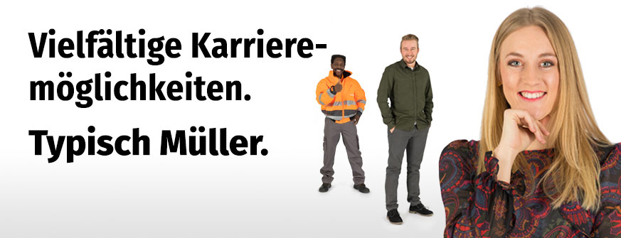 Verwaltung & Lager. Vielfältige Karrieremöglichkeiten. Typisch Müller.