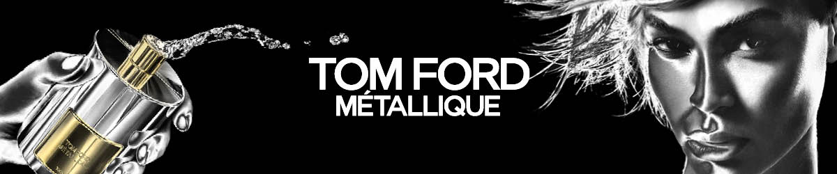 Tom Ford Métallique