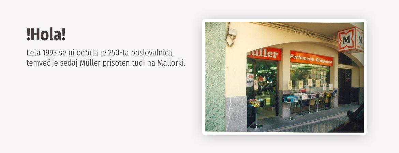 1993 otvoritev 1. poslovalnice na Mallorki