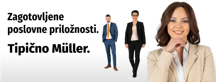 Zagotovljene poslovne priložnosti. Tipično Müller.