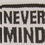 never mind style